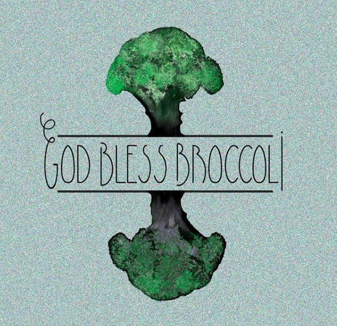 God Bless Broccoli